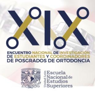 XIX ENCUENTRO NACIONAL DE INVESTIGACIÓN DE ESTUDIANTES Y COORDINADORES DE POSGRADOS EN ORTODONCIA