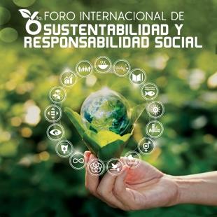 VI FORO INTERNACIONAL DE SUSTENTABILIDAD Y  RESPONSABILIDAD SOCIAL