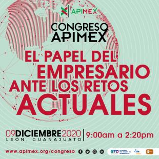 """Congreso APIMEX 2020 """"El papel del empresario ante los retos actuales"""""""
