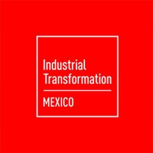 INDUSTRIAL TRANSFORMATION MÉXICO