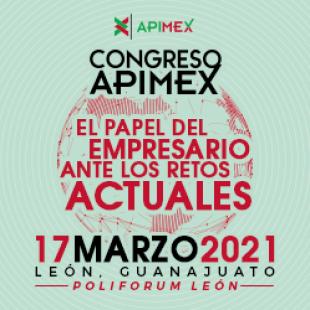 """Congreso APIMEX 2021 """"El papel del empresario ante los retos actuales"""""""